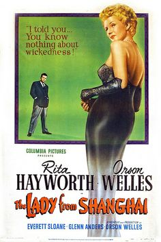"""""""The Lady from Shanghai"""", film noir by Orson Welles (USA, Old Movie Posters, Classic Movie Posters, Cinema Posters, Film Posters, Classic Film Noir, Classic Films, Old Movies, Vintage Movies, Rita Hayworth Movies"""