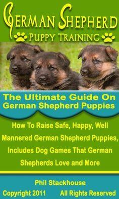 German Shepherd Puppy Training: The Ultimate Guide on German Shepherd Puppies