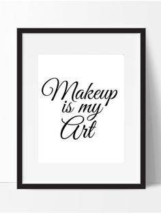 Makeup Print Makeup is my Art Makeup Quote by PrintsbyPhetssy