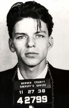 Best mug shot ever taken: Ol Blue Eyes, himself. Frank Sinatra.