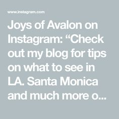 """Joys of Avalon on Instagram: """"Check out my blog for tips on what to see in LA. Santa Monica and much more on my blog. #joysofavalon #la #losangeles #socal #santamonica…"""" Santa Monica, About Me Blog, Joy, Tips, Check, Travel, Instagram, Viajes, Glee"""