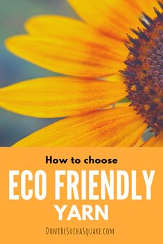 There are a lot of different yarns to choose from, how do you know which ones are eco friendly? This post will help you make sustainable choices when shopping for yarn. #ecoyarn #sustainable #yarn