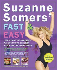 Suzanne Somers' Fast & Easy: Lose Weight the Somersize Way with Quick, Delicious Meals for the Entire Family! $5.02