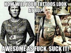 How will your tattoos look when your 80?