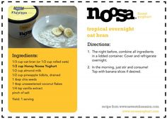 Tropical Overnight Oat Bran with @Noosa Yoghurt! Mix this up the night before you plan on working out in the morning and you won't have to worry about cooking up a healthy breakfast. Also great for #breakfast #onthego.