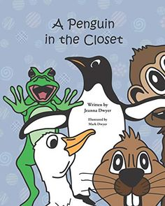 A Penguin in the Closet by Jeanna Dwyer Great Books, New Books, Kindle App, Book Club Books, Book Publishing, Teaching Kids, Penguins, Childrens Books, Author
