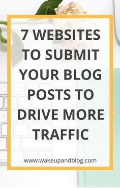 If you're struggling to drive more traffic to your website, try adding your blog links to these 7 websites after hitting publish... | Blog promotion | Promote your blog | How to increase traffic to your blog | How to get more blog traffic | Blogging tips | Advice for bloggers