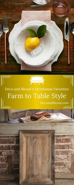 Deco & Bloom's Farm House Favorites: Farm to Table Style - From the Home Decor Discovery Community at www.DecoandBloom.com