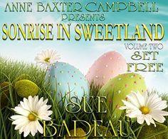 Sonrise In Sweetland - Volume 2 - Set Free by Sue Badeau, http://www.amazon.com/dp/B00U0OE62O/ref=cm_sw_r_pi_dp_L3k8ub1EPJPZW