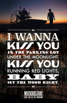 Kiss You In the Morning~ Michael Ray Country Music Quotes, Country Music Lyrics, Country Songs, Country Playlist, Look Up Quotes, Flirty Quotes For Him, Romantic Song Lyrics, Song Lyric Quotes, Music Heals