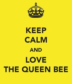 yes, GiGi is the Queen bee. Keep Calm Posters, Keep Calm Quotes, Fierce Women Quotes, Keep Calm And Love, My Love, Buzz Bee, Queen Of Everything, I Am A Queen, Bee Happy