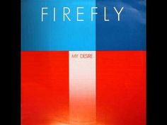 Firefly - My Desire (Extended Version 1981)