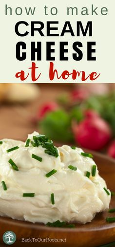 Learn how to make your own cream cheese at home.