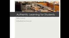 Authentic Learning in the Classroom. A recording from a Webinar presented 12/12/11 dealing with authentic learning in the classroom. This We...