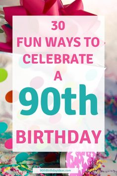 176 Best 90th Birthday Ideas Images