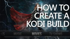How to Create a KODI Build from Scratch and a Wizard