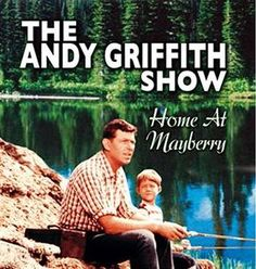 The Andy Griffith Show- Don't make good shows like they did!!