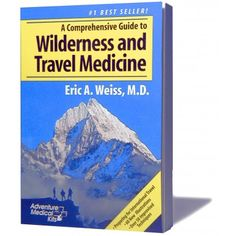 Wilderness and Travel Medicine Pocket-sized guide