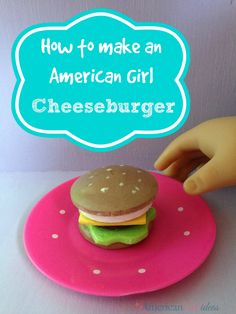 American Girl Food Cheeseburger