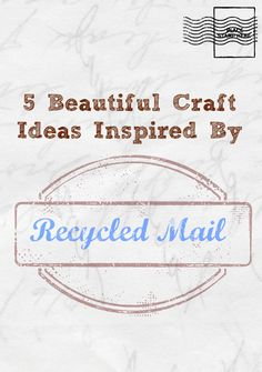 Got junk mail? Sure, you can recycle it, but why not craft your snail mail into something pretty and enjoy it for a little while first?
