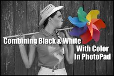 Combine Black and White With Color In PhotoPad | Do More With Software
