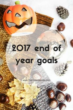 2017 end of year goals, life and blog goals. Social media, me time, holiday, wedding, meal planning.