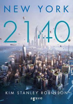 Szubjektív Kultnapló: Kim Stanley Robinson: New York 2140 (magyar) Kim Stanley Robinson, Page Turner, Will Turner, New York City, New York Skyline, Marvel, News, Products, Optimism