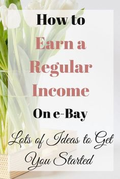 How to Earn a Regular Income on eBay/selling on ebay/work from home/how to set up an ebay shop/start a business/how to make money on ebay/ways to make more money/money making ideas