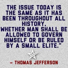 The issue today is the same as it has been throughout all history. Thomas Jefferson - our founding fathers must be rolling over in their graves! Great Quotes, Me Quotes, Inspirational Quotes, People Quotes, Lyric Quotes, Genius Quotes, Sign Quotes, Wisdom Quotes, Motivational Quotes