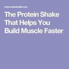 The Protein Shake That Helps You Build Muscle Faster