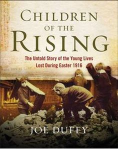 "Read ""Children of the Rising The untold story of the young lives lost during Easter by Joe Duffy available from Rakuten Kobo. Children of the Rising is the first ever account of the young lives violently lost during the week of the 1916 Rising: l. Books To Buy, New Books, Books To Read, Book Of Life, This Book, Children Of The Revolution, Easter Rising, Irish American, American Girl"