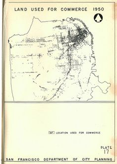 Land Used for Commerce (1950), from Local Shopping Districts in San Francisco (1952). Posted by Eric Fischer.
