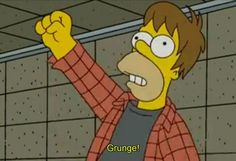 Grunge - Homer Simpson, from The Simpsons Homer Simpson, Kurt Cobain, Nirvana, Pulp Fiction, Tim Burton, Catwoman, Simpsons Simpsons, Simpsons Quotes, Cartoon Quotes