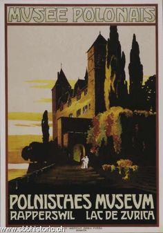 Rapperswil - Musée Polonnais  Polnisches Museum Rapperswil Lac de Zurich - Vintage Advertising Posters, Vintage Travel Posters, Vintage Advertisements, Retro Poster, All Poster, Zurich, Railway Posters, Museum, Vintage Typography