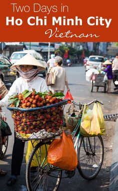 The best things to do with two days in Ho Chi Minh City, Vietnam. Go to the Cu Chi Tunnels, shoot an AK-47, learn about the Vietnam War, go to the market, watch all of the motorbikes in the streets.