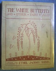 White Butterfly Fairy Tales -Ethel Jackson Morris - 1921