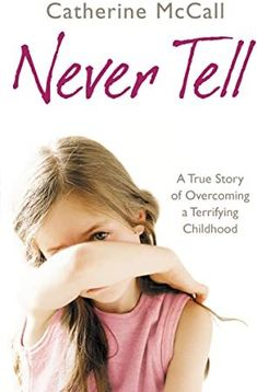 Free eBook Never Tell: A True Story of Overcoming a Terrifying Childhood Author Catherine McCall Got Books, Books To Read, What To Read, Book Photography, Free Reading, Love Book, Memoirs, Free Books, Reading Online