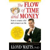 The Flow of Time and Money: How to Create a Full and Prosperous Life (Paperback)By Lloyd Watts