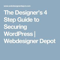 The Designer's 4 Step Guide to Securing WordPress | Webdesigner Depot