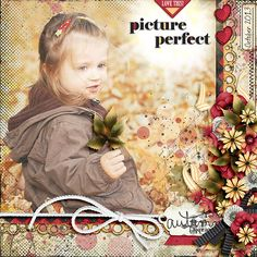 """The second we laid our eyes on this layout we fell in love with the gorgeous background photo, the leaf added to her little hand, and the stunning clustering of elements that frame the pretty picture.  It is breathtaking and indeed, """"Picture Perfect""""!   LOTW - October 13th - motherbear - Pickleberrypop Forum"""