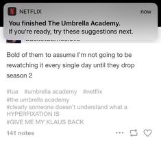 bold of you to assume that i'm not ready for other shows. (just kidding ol netflix was just looking out for me after that last scene) Shows On Netflix, Movies And Tv Shows, Funny Umbrella, Dysfunctional Family, Under My Umbrella, Daddy Issues, My Chemical Romance, Just In Case, Movie Tv