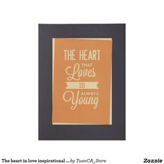 The heart in love inspirational wood poster