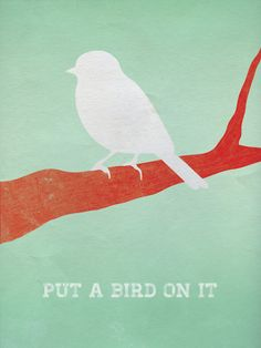 This is for Chelsea! put a bird on it!