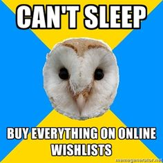 Bipolar Owl on wish lists and insomnia