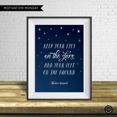 Motivation Monday – Free Printable – Keep your eyes on the stars and your feet on the ground