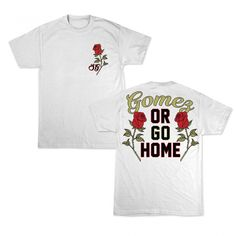 Gomez or Go Home Shirt Roses on the front and back... this might be the cutest shirt ever. Expected to ship in 2-3 weeks.