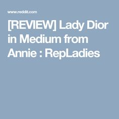 [REVIEW] Lady Dior in Medium from Annie : RepLadies