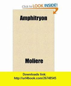 Amphitryon (9781153585293) Moli�re , ISBN-10: 1153585294  , ISBN-13: 978-1153585293 ,  , tutorials , pdf , ebook , torrent , downloads , rapidshare , filesonic , hotfile , megaupload , fileserve