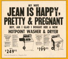 15 Unbelievably Sexist Adverts From The Hotpoint ad from the Oneonta Star, Oneota, New York - Pin Up Vintage, Funny Vintage Ads, Funny Ads, Vintage Humor, Vintage Posters, Weird Vintage, Vintage Tools, Funny Memes, Retro Posters