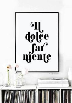 Il dolce far niente. Motivational quote. Inspirational quote.